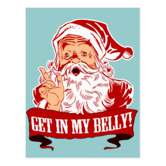 Get in My Belly Funny Christmas Post Card