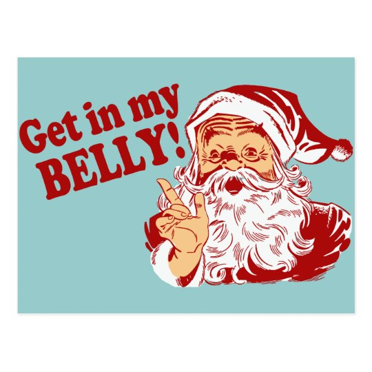 Get in My Belly Funny Christmas Postcard