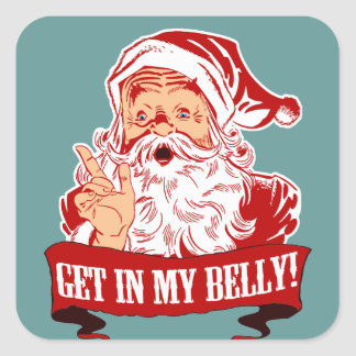 Get in My Belly Funny Christmas Square Sticker