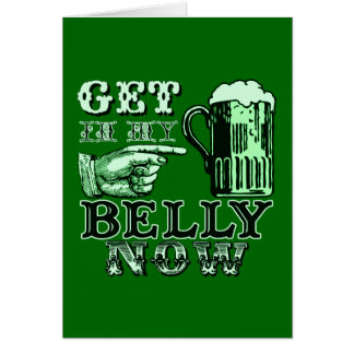 Get in My Belly Now Fun St Patricks Day Tee Card