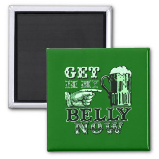 Get in My Belly Now Fun St Patricks Day Tee Magnet