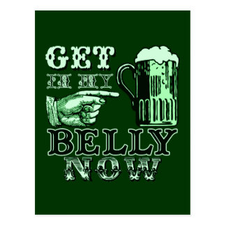 Get in My Belly Now Fun St Patricks Day Tee Postcard