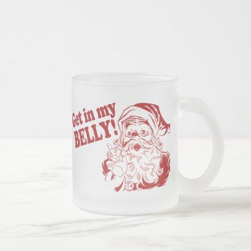 Get In My Belly - Santa Coffee Mug
