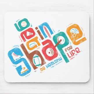 Get in Shape Mouse Pad