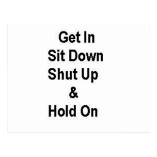Get In Sit Down Shut Up & Hold On Postcard