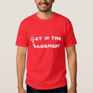 Get in the Basement Shirt