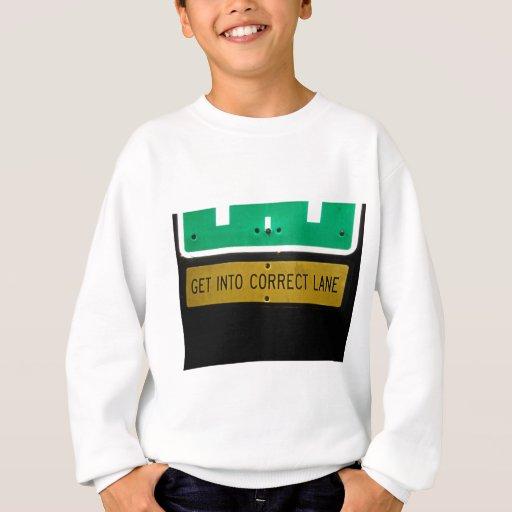 Get In The Correct Lane! Sweatshirt