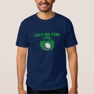 GET IN THE HOLE - SPORTY SLANG - GOLF T-SHIRT