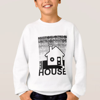 Get in the House Music Sweatshirt