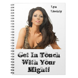 Get In Touch With your Might Notebook. Note Books