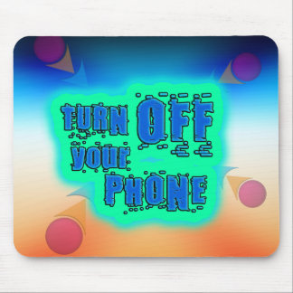 Get Inspired ~ Turn off your phone Mouse Pad