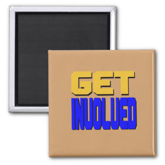 Get Involved (bronze square pictured) Magnet