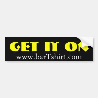 Get it on barTshirt.com Bumper Sticker