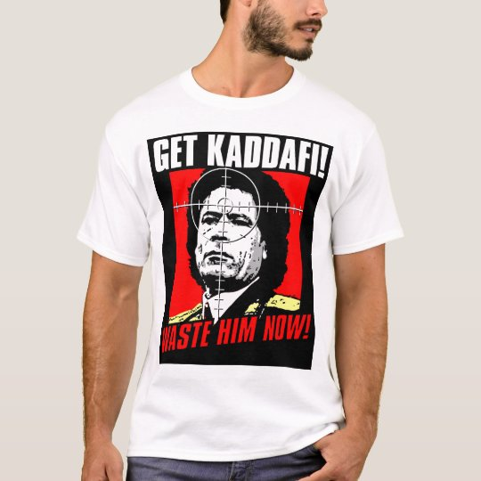 get kaddafi! T-Shirt