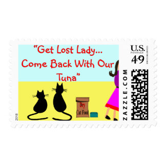 """""""Get Lost Lady, Come Back With Our Tuna"""" Stamp"""