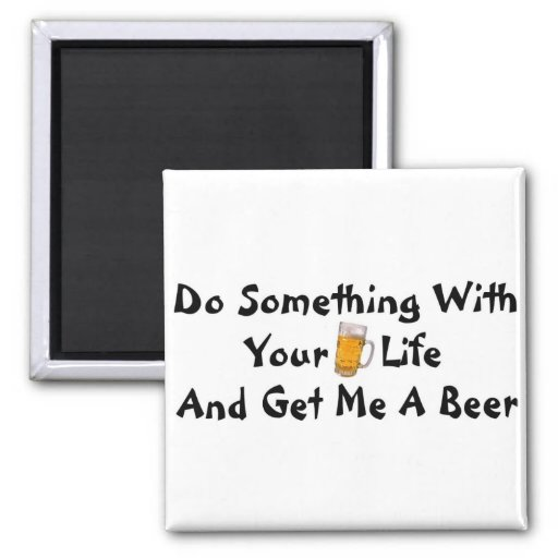 Get Me A Beer 2 Inch Square Magnet