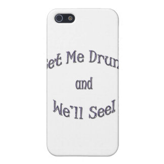 Get Me Drunk and We'll See blue Cover For iPhone SE/5/5s