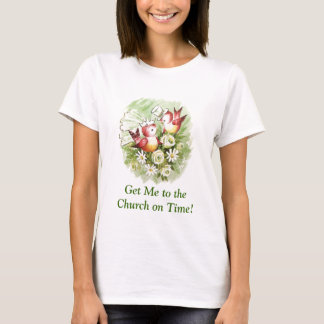 Get Me to the Church on Time T-Shirt