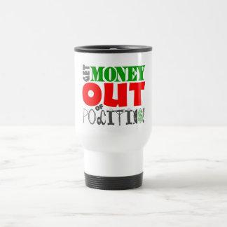 Get Money Out! Travel Mug