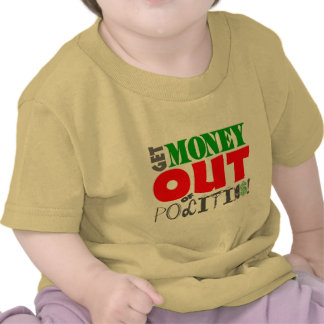 Get Money Out! Tee Shirts