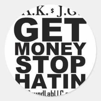 Get Money Stop Hatin' Classic Round Sticker