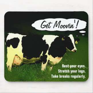 Get Moovin! Funny Cow Office Reminder Mouse Pad