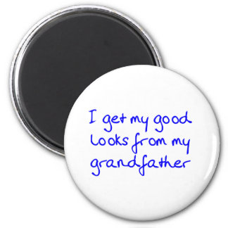 Get My Good Looks from Grandfather (Blue) Fridge Magnet