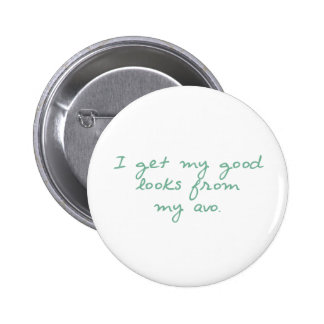 Get My Looks from Avo Pinback Button