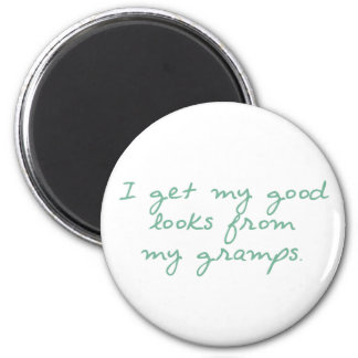 Get My Looks from Gramps 2 Inch Round Magnet