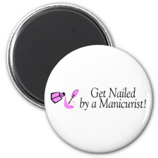 Get Nailed By A Manicurist Magnet