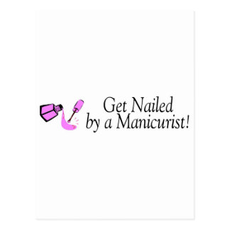 Get Nailed By A Manicurist Postcard