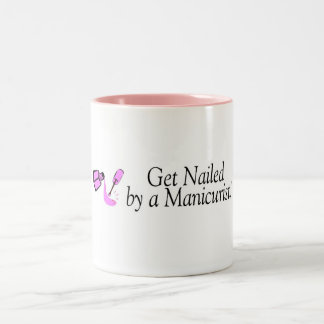Get Nailed By A Manicurist Two-Tone Coffee Mug