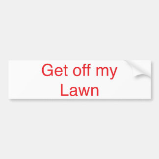 Get off my Lawn Bumper Sticker