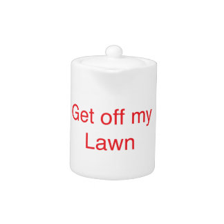 Get off my Lawn Teapot