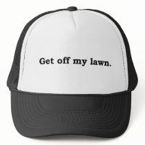 Get off my lawn trucker hat