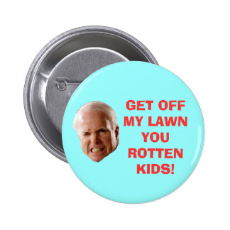 GET OFF MY LAWN YOU ROTTEN KIDS! 2 INCH ROUND BUTTON