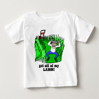 get off of my lawn baby T-Shirt