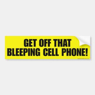 Get off that bleeping cell phone! bumper sticker