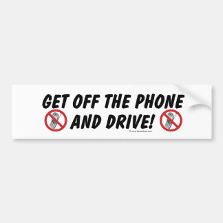 Get Off The Phone and Drive Bumper Sticker