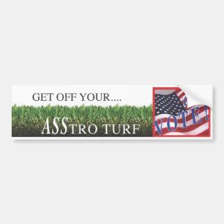 Get Off Your ASStro Turf Car Bumper Sticker