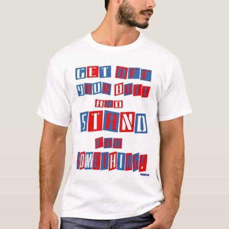 Get Off Your Butt (alt version) Light T-Shirt