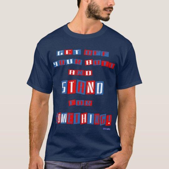 Get Off Your Butt (original) Dark T-Shirt