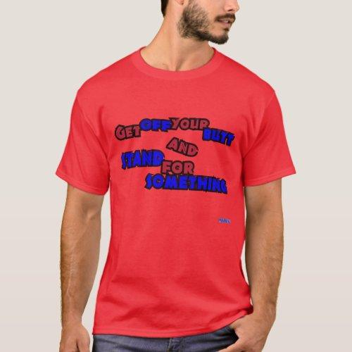 Get Off Your Butt T-Shirt