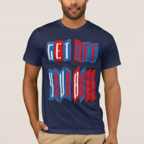 Get Off Your Butt (two-sided) Dark T-Shirt