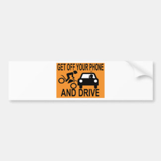 Get Off Your Phone & Drive Bumper Sticker
