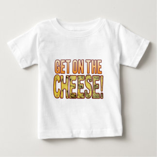 Get On Blue Cheese Baby T-Shirt