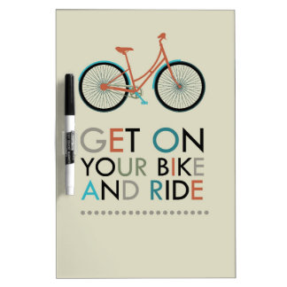 Get On Your Bike and Ride Dry Erase Board