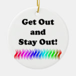 Get Out and Stay Out! Double-Sided Ceramic Round Christmas Ornament