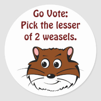 Get out and vote (a weasel wins anyway) classic round sticker
