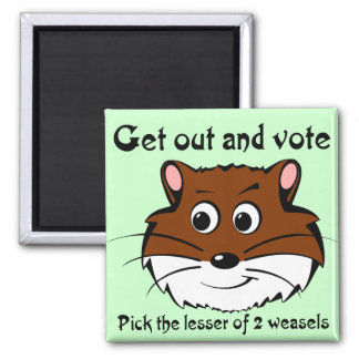Get out and vote (a weasel wins anyway) magnet